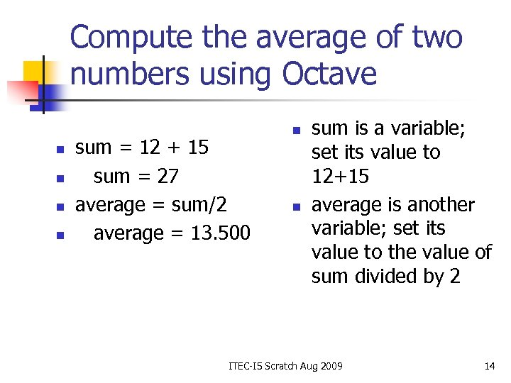 Compute the average of two numbers using Octave n n sum = 12 +