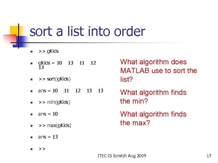 sort a list into order n >> g. Kids n g. Kids = 10