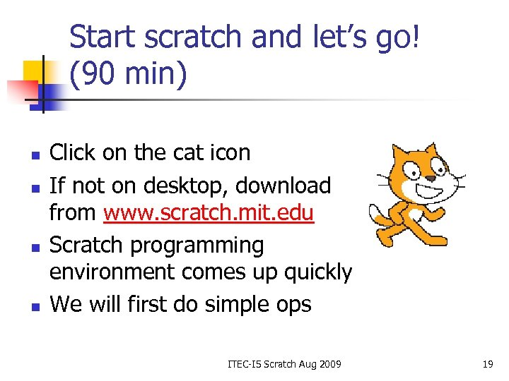 Start scratch and let's go! (90 min) n n Click on the cat icon