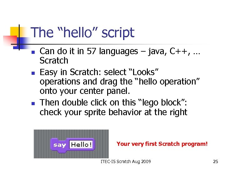 """The """"hello"""" script n n n Can do it in 57 languages – java,"""