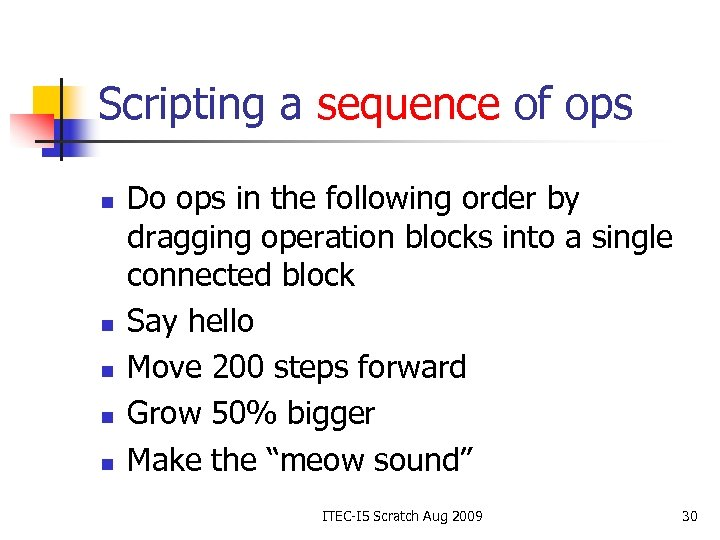 Scripting a sequence of ops n n n Do ops in the following order