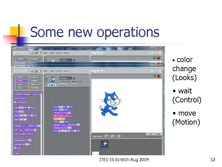 Some new operations color change (Looks) • • wait (Control) • move (Motion) ITEC-I