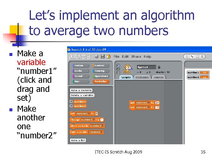 """Let's implement an algorithm to average two numbers n n Make a variable """"number"""