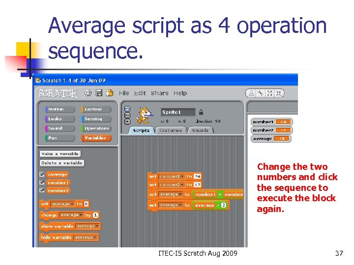 Average script as 4 operation sequence. Change the two numbers and click the sequence