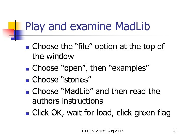 """Play and examine Mad. Lib n n n Choose the """"file"""" option at the"""