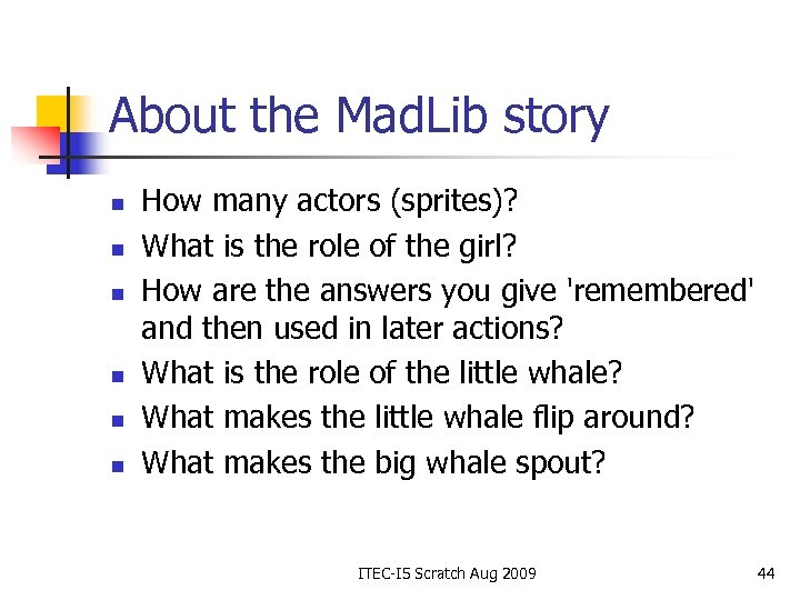 About the Mad. Lib story n n n How many actors (sprites)? What is