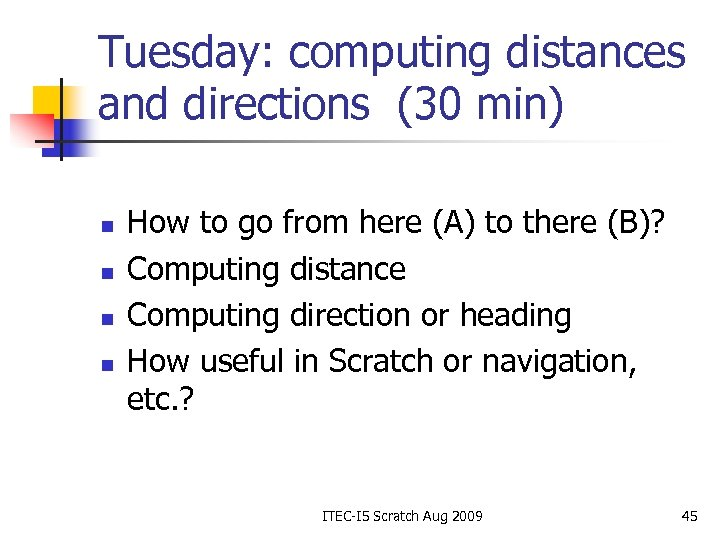 Tuesday: computing distances and directions (30 min) n n How to go from here