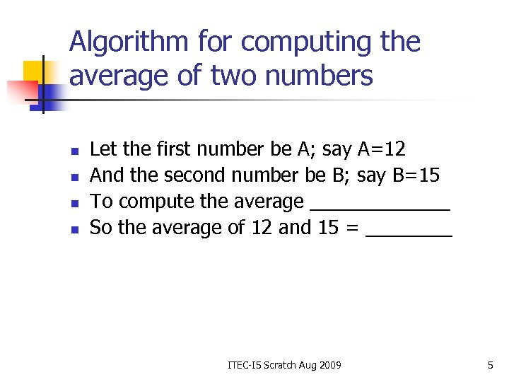 Algorithm for computing the average of two numbers n n Let the first number