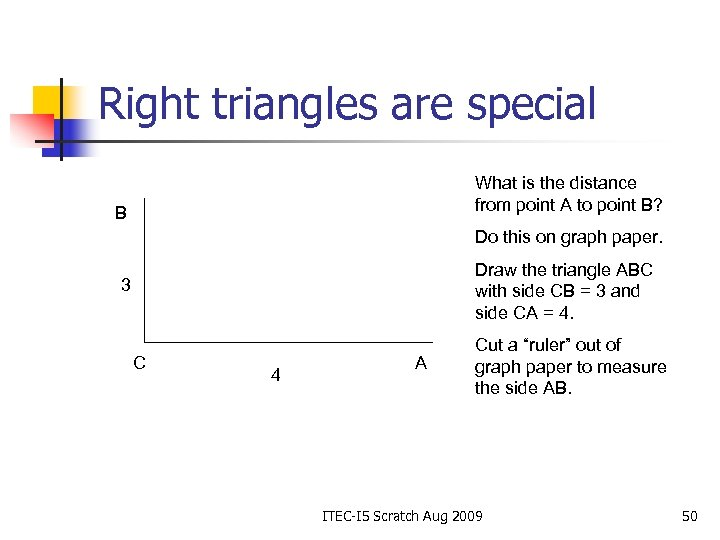 Right triangles are special What is the distance from point A to point B?