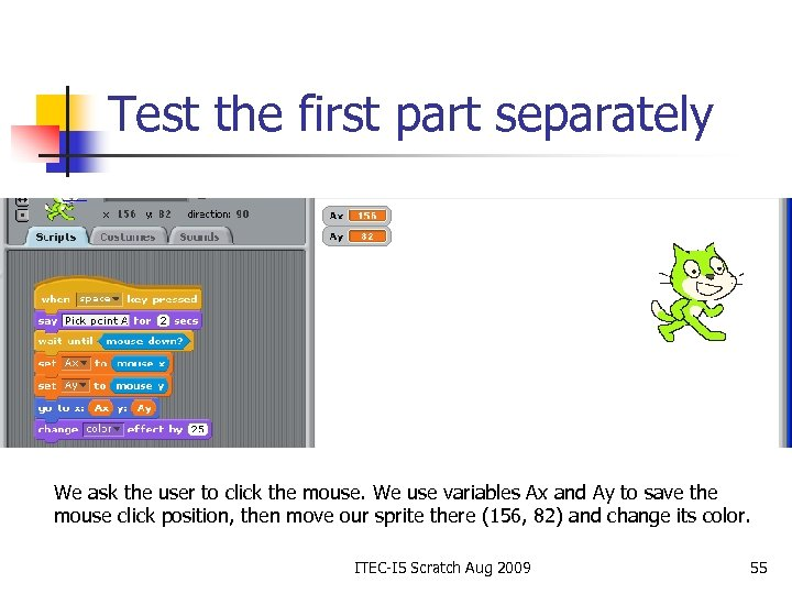 Test the first part separately We ask the user to click the mouse. We