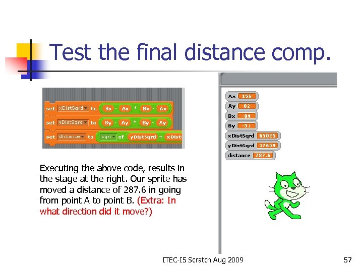 Test the final distance comp. Executing the above code, results in the stage at