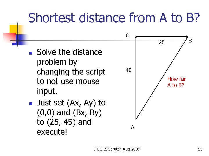 Shortest distance from A to B? C B 25 n n Solve the distance