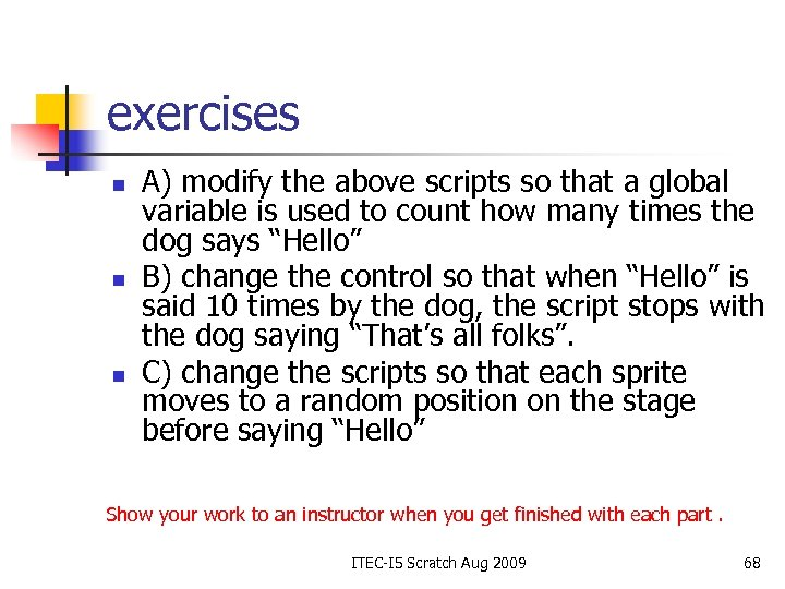 exercises n n n A) modify the above scripts so that a global variable