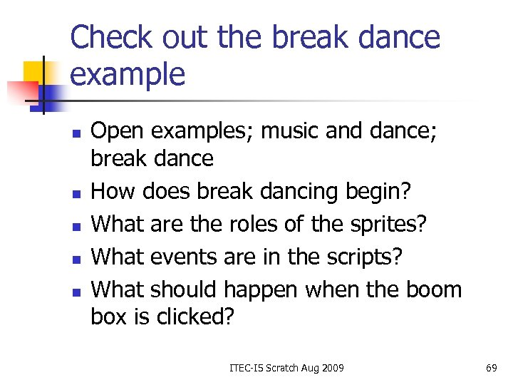 Check out the break dance example n n n Open examples; music and dance;
