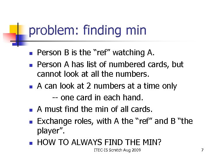 """problem: finding min n n n Person B is the """"ref"""" watching A. Person"""
