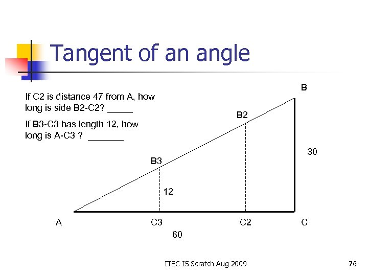 Tangent of an angle B If C 2 is distance 47 from A, how