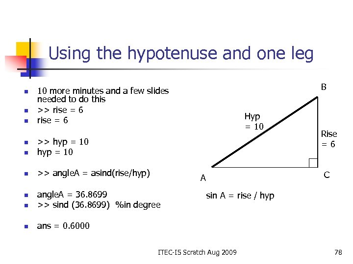 Using the hypotenuse and one leg n n n B 10 more minutes and