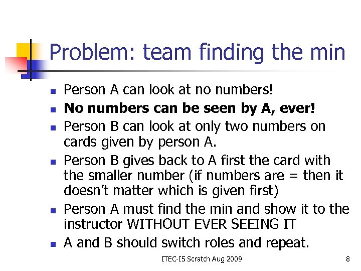Problem: team finding the min n n n Person A can look at no