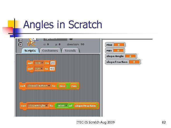 Angles in Scratch ITEC-I 5 Scratch Aug 2009 82