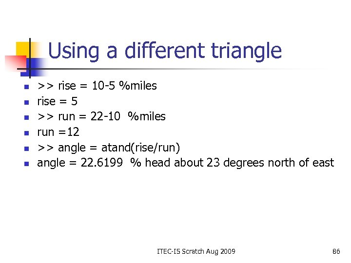 Using a different triangle n n n >> rise = 10 -5 %miles rise