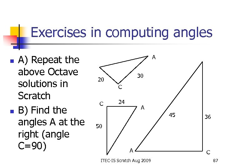 Exercises in computing angles n n A) Repeat the above Octave solutions in Scratch