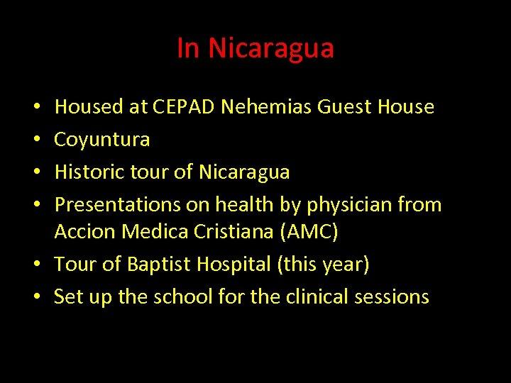 In Nicaragua Housed at CEPAD Nehemias Guest House Coyuntura Historic tour of Nicaragua Presentations