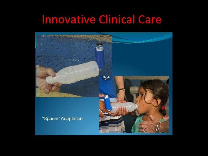 Innovative Clinical Care