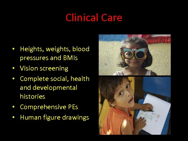 Clinical Care • Heights, weights, blood pressures and BMIs • Vision screening • Complete