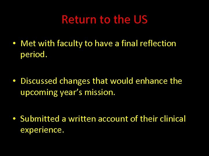 Return to the US • Met with faculty to have a final reflection period.
