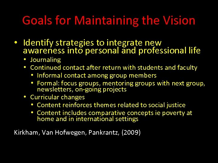 Goals for Maintaining the Vision • Identify strategies to integrate new awareness into personal