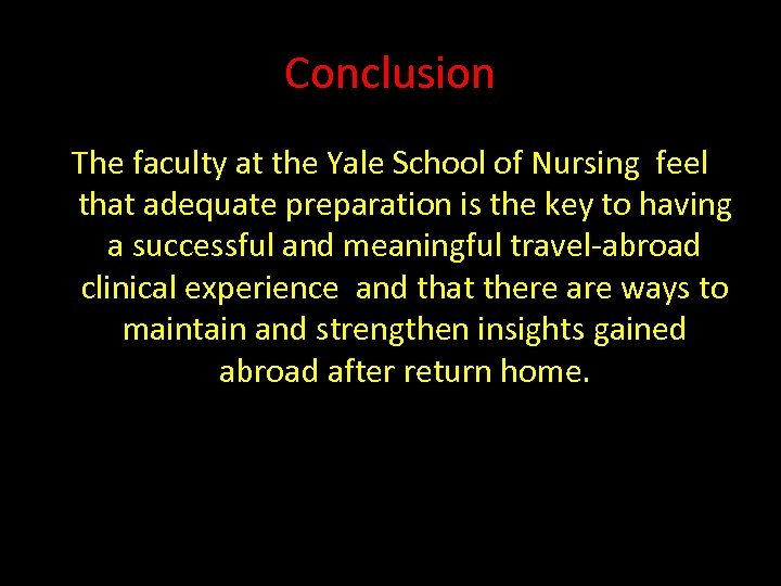 Conclusion The faculty at the Yale School of Nursing feel that adequate preparation is