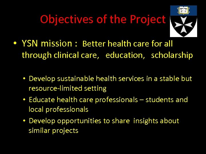 Objectives of the Project • YSN mission : Better health care for all through