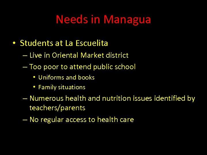 Needs in Managua • Students at La Escuelita – Live in Oriental Market district