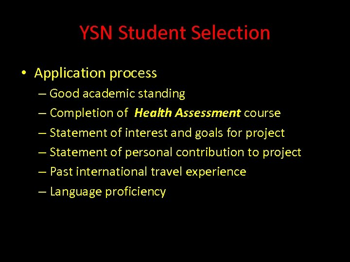 YSN Student Selection • Application process – Good academic standing – Completion of Health