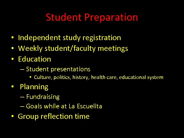 Student Preparation • Independent study registration • Weekly student/faculty meetings • Education – Student