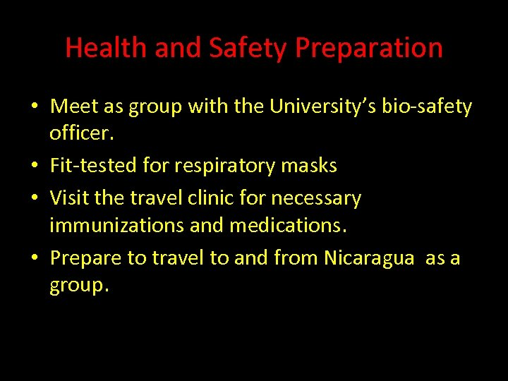 Health and Safety Preparation • Meet as group with the University's bio-safety officer. •