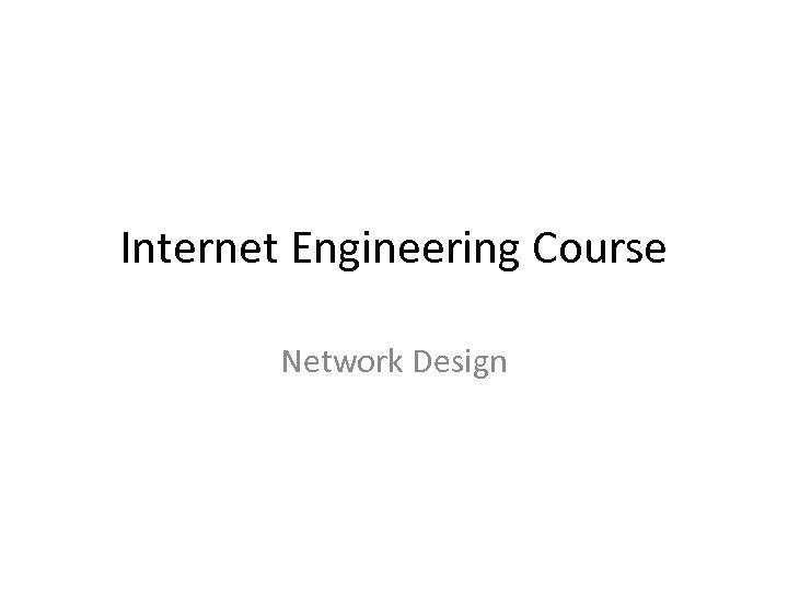Internet Engineering Course Network Design