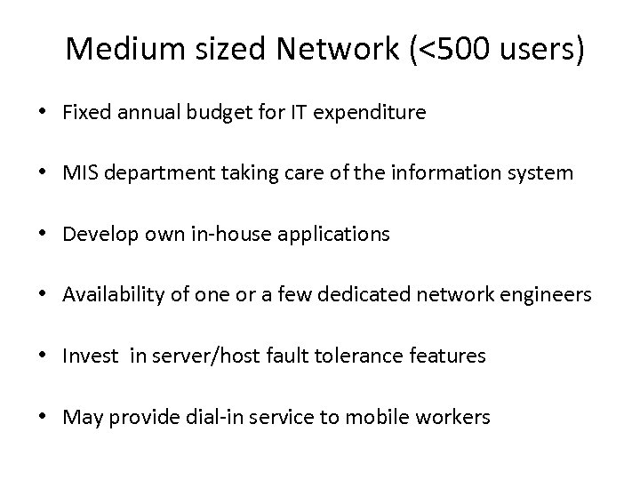 Medium sized Network (<500 users) • Fixed annual budget for IT expenditure • MIS