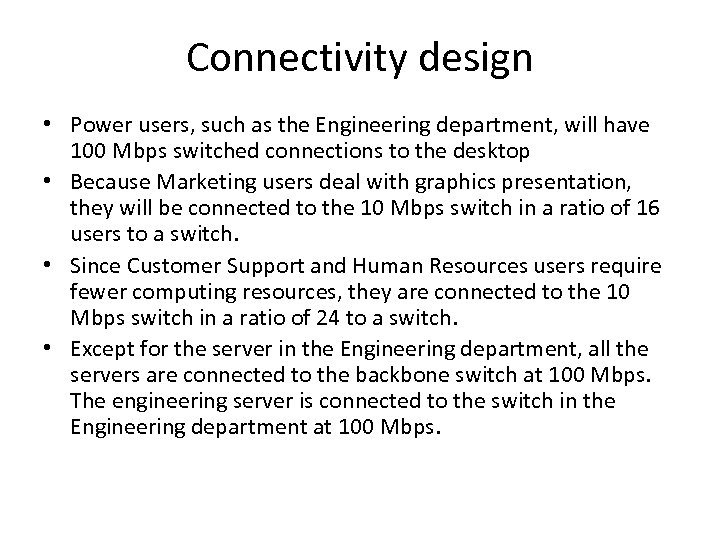 Connectivity design • Power users, such as the Engineering department, will have 100 Mbps
