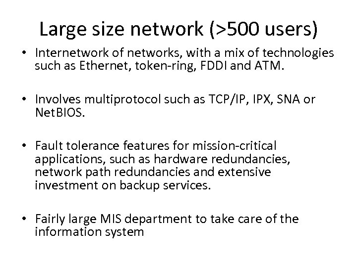 Large size network (>500 users) • Internetwork of networks, with a mix of technologies