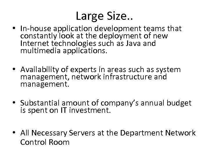 Large Size. . • In-house application development teams that constantly look at the deployment