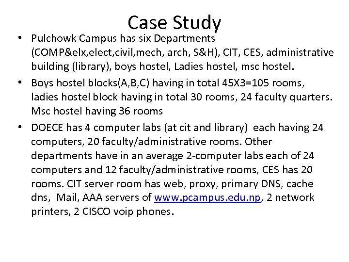 Case Study • Pulchowk Campus has six Departments (COMP&elx, elect, civil, mech, arch, S&H),