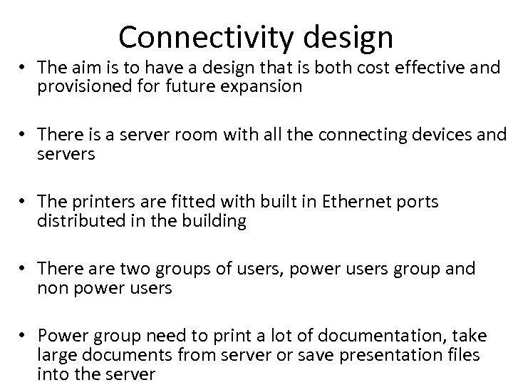 Connectivity design • The aim is to have a design that is both cost