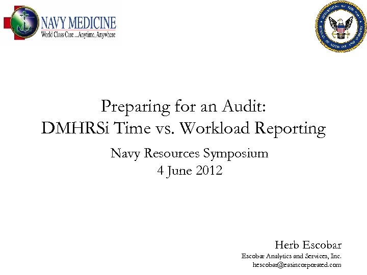 Preparing for an Audit: DMHRSi Time vs. Workload Reporting Navy Resources Symposium 4 June