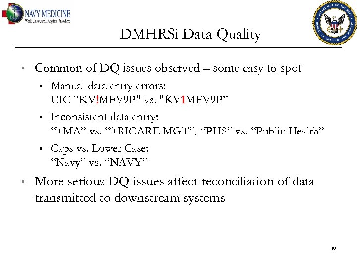 DMHRSi Data Quality • Common of DQ issues observed – some easy to spot