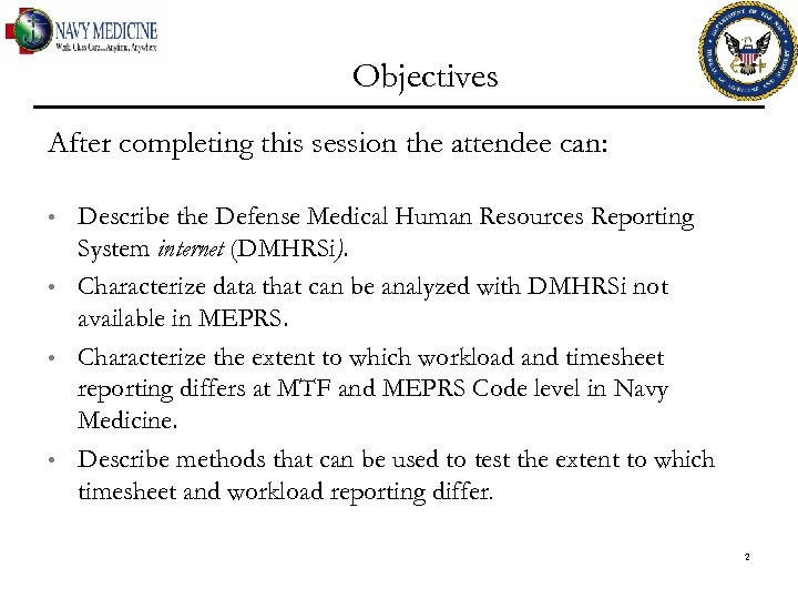 Objectives After completing this session the attendee can: • • Describe the Defense Medical