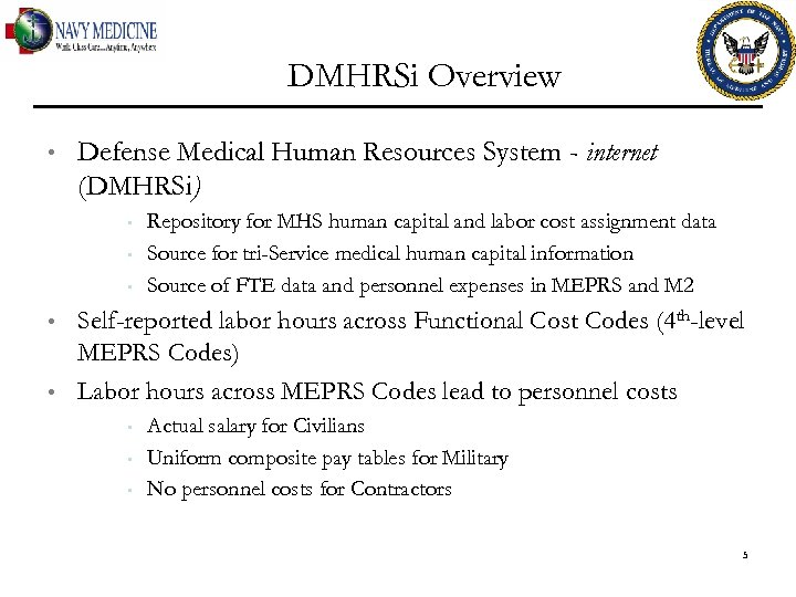 DMHRSi Overview • Defense Medical Human Resources System - internet (DMHRSi) • • •