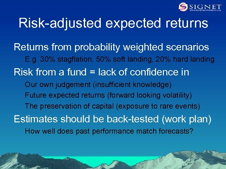 Risk-adjusted expected returns Returns from probability weighted scenarios E. g. 30% stagflation, 50% soft