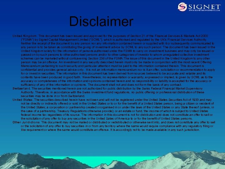 Disclaimer United Kingdom. This document has been issued and approved for the purposes of