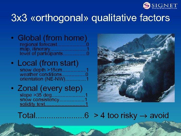 3 x 3 «orthogonal» qualitative factors • Global (from home) regional forecast. . .